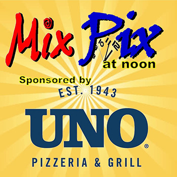 MIX PIX AT NOON, POWERED BY UNO'S PIZZERIA AND GRILL IN TILTON AND CONCORD